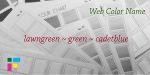 ウェブ用カラーネーム lawngreen green cadetblue
