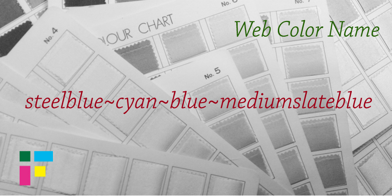 ウェブ用カラーネーム steelblue cyan blue mediumslateblue